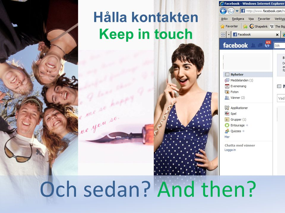 Hålla kontakten Keep in touch Och sedan And then