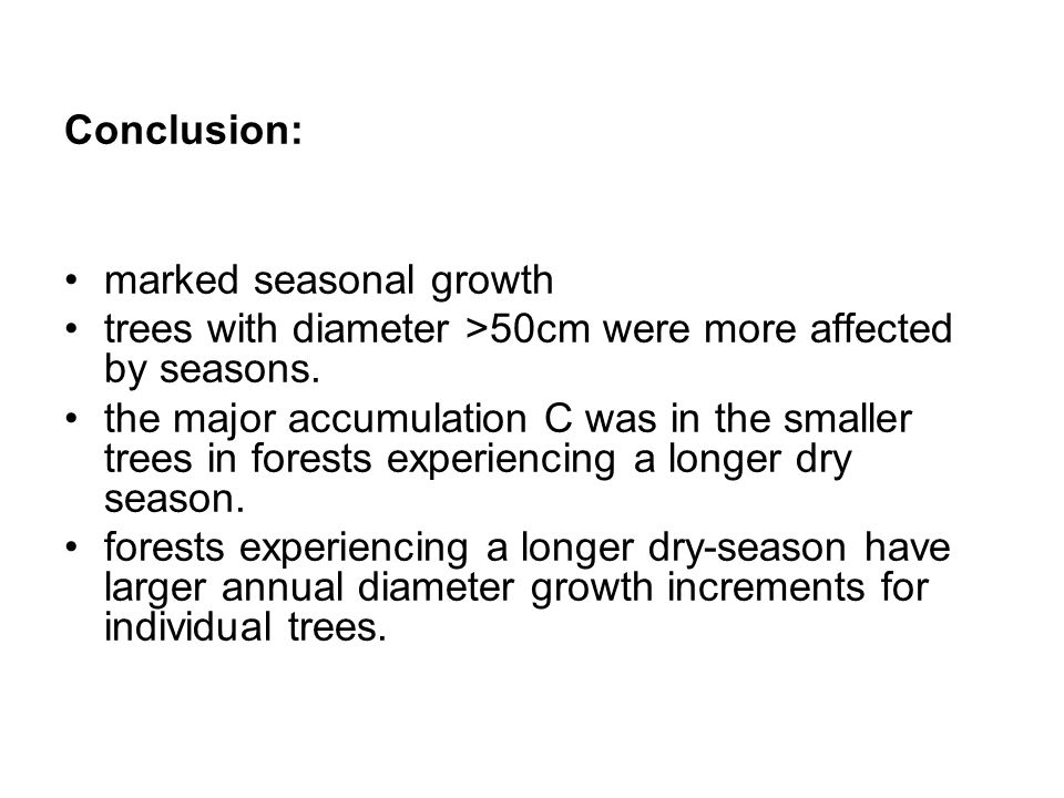 Conclusion: marked seasonal growth trees with diameter >50cm were more affected by seasons.