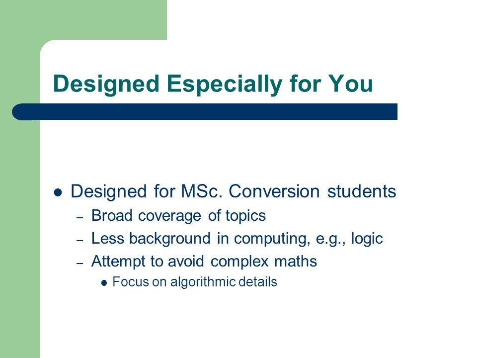 Designed Especially for You Designed for MSc.