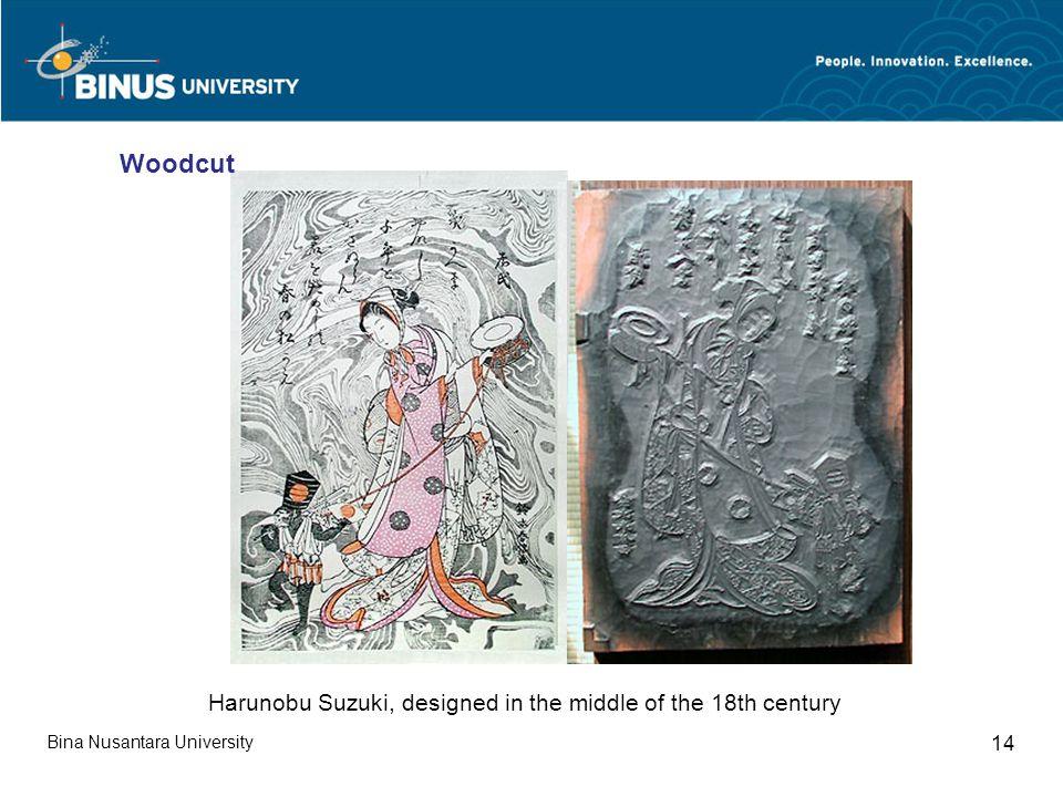 Bina Nusantara University 14 Harunobu Suzuki, designed in the middle of the 18th century Woodcut