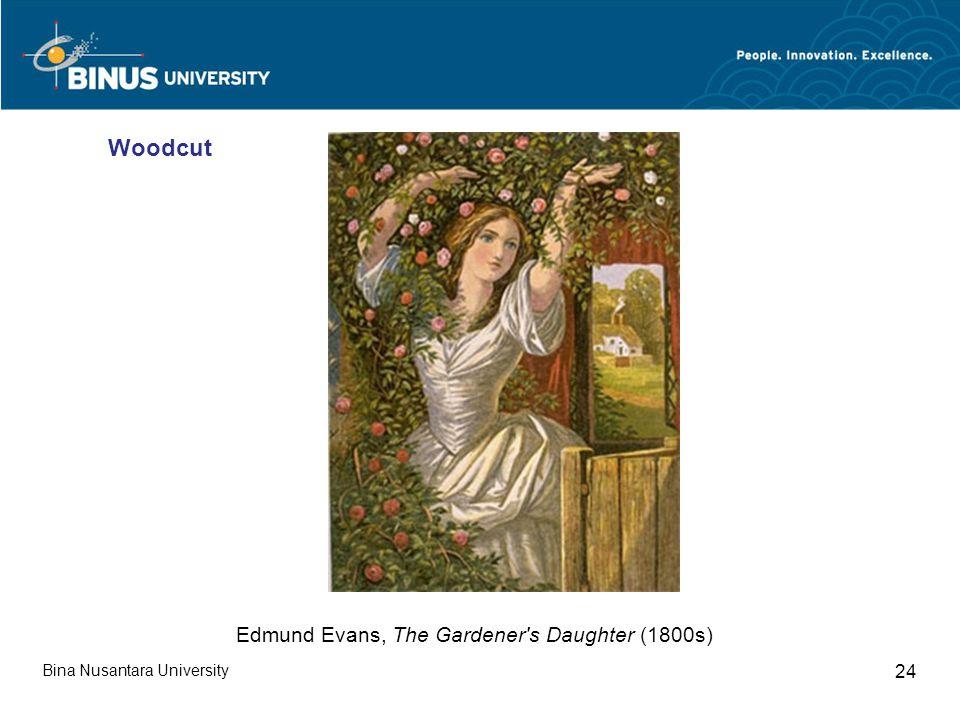 Bina Nusantara University 24 Edmund Evans, The Gardener s Daughter (1800s) Woodcut