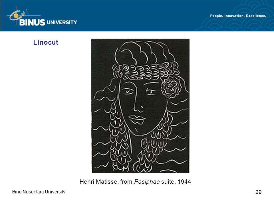Bina Nusantara University 29 Henri Matisse, from Pasiphae suite, 1944 Linocut