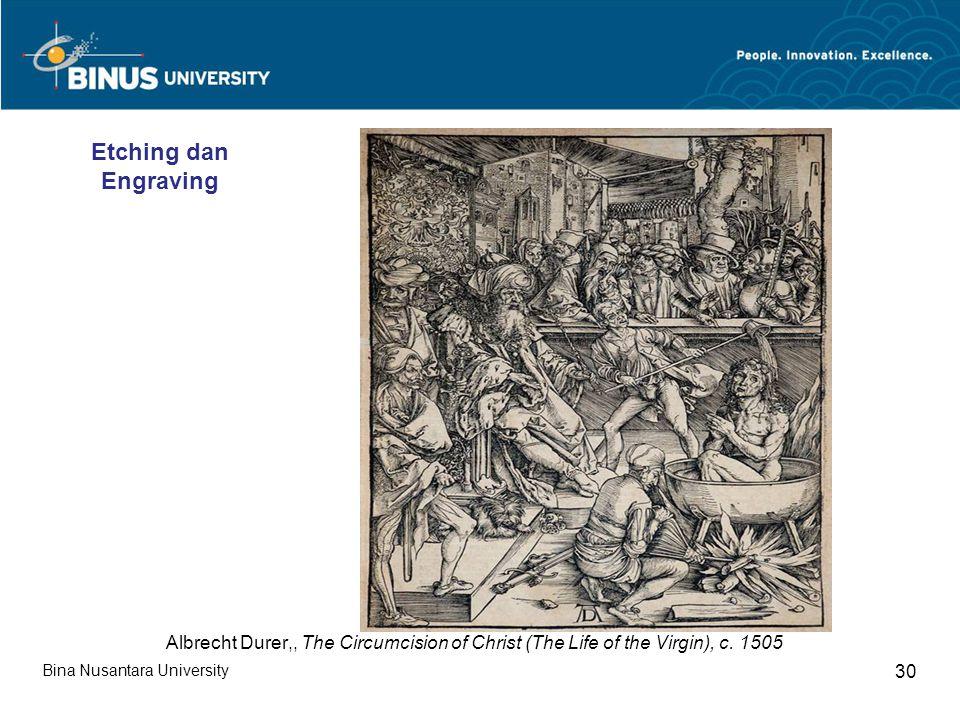 Bina Nusantara University 30 Albrecht Durer,, The Circumcision of Christ (The Life of the Virgin), c. 1505 Etching dan Engraving