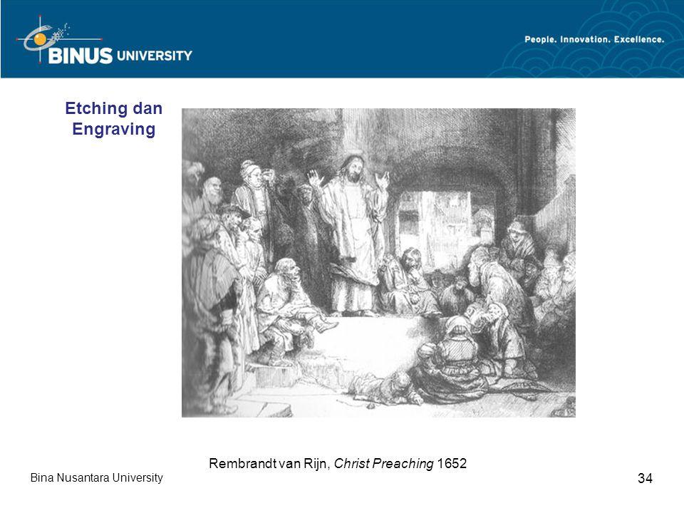Bina Nusantara University 34 Rembrandt van Rijn, Christ Preaching 1652 Etching dan Engraving