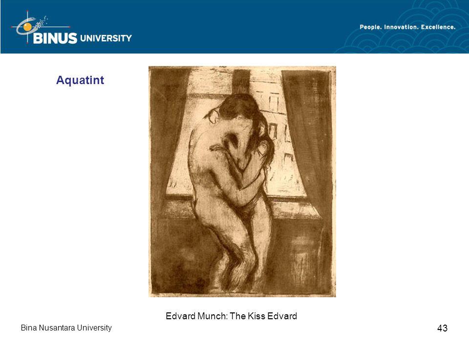 Bina Nusantara University 43 Edvard Munch: The Kiss Edvard Aquatint