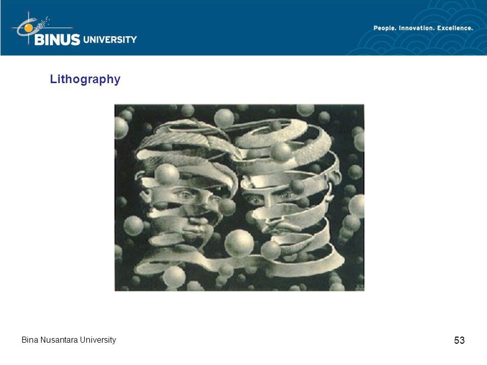 Bina Nusantara University 53 Lithography