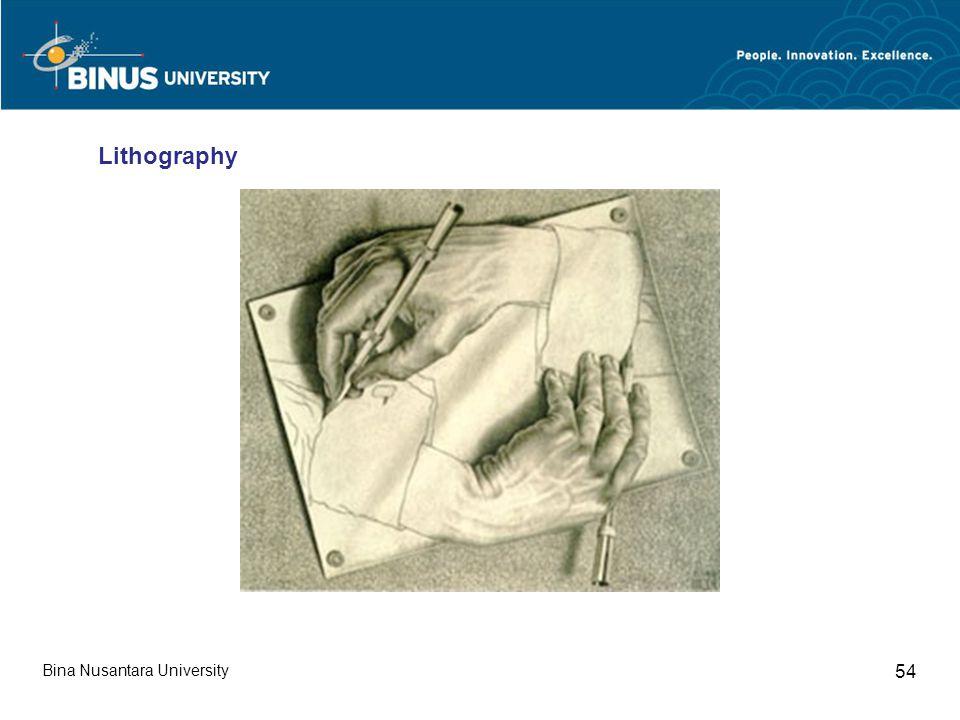 Bina Nusantara University 54 Lithography