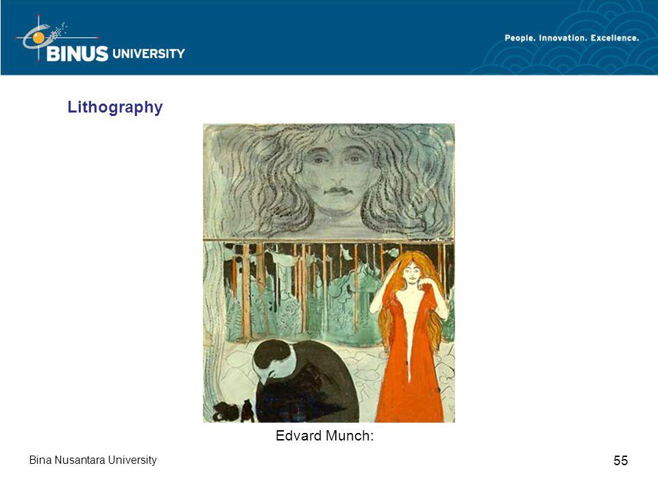 Bina Nusantara University 55 Edvard Munch: Lithography
