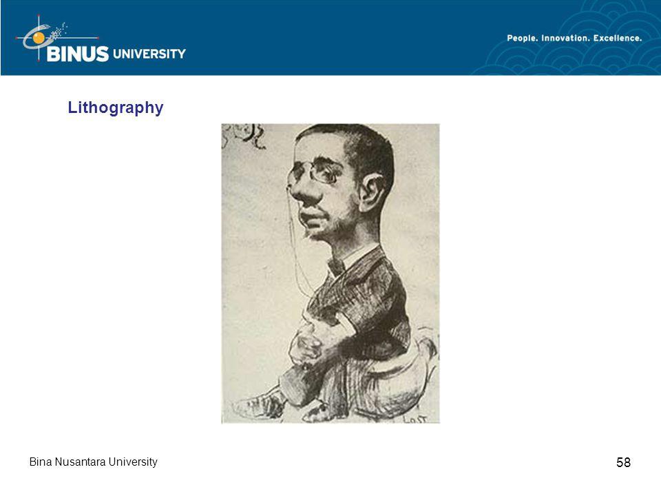 Bina Nusantara University 58 Lithography