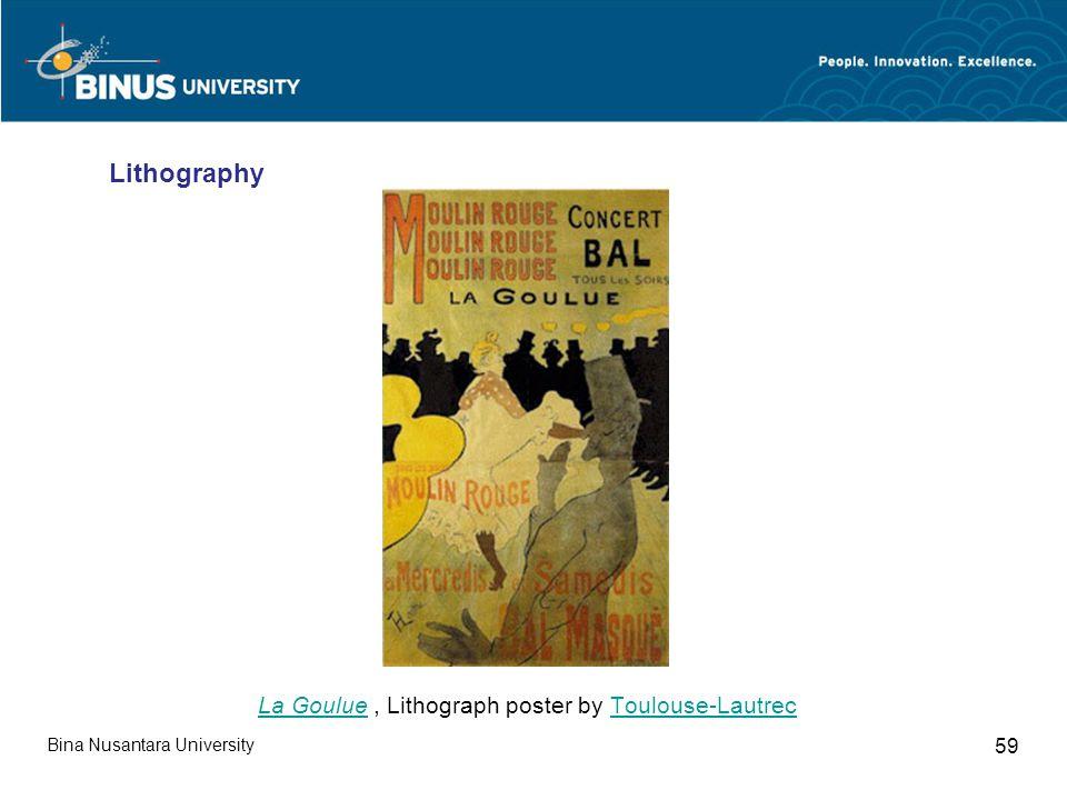 Bina Nusantara University 59 La GoulueLa Goulue, Lithograph poster by Toulouse-LautrecToulouse-Lautrec Lithography