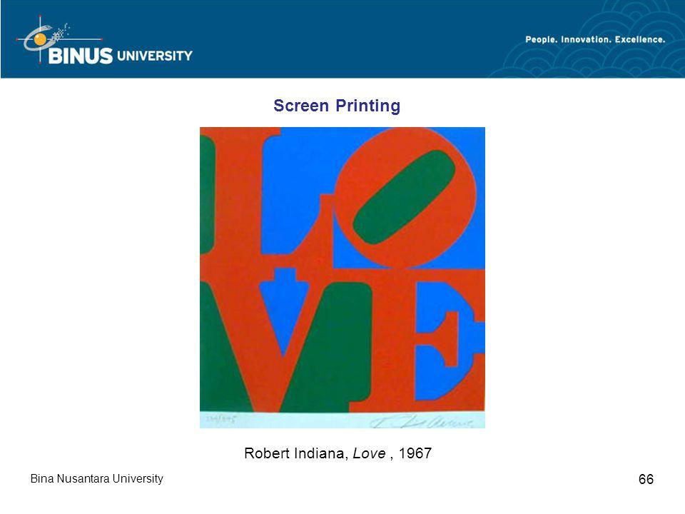 Bina Nusantara University 66 Robert Indiana, Love, 1967 Screen Printing