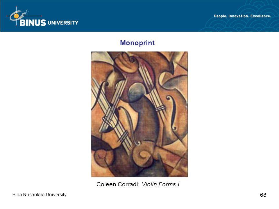 Bina Nusantara University 68 Coleen Corradi: Violin Forms I Monoprint