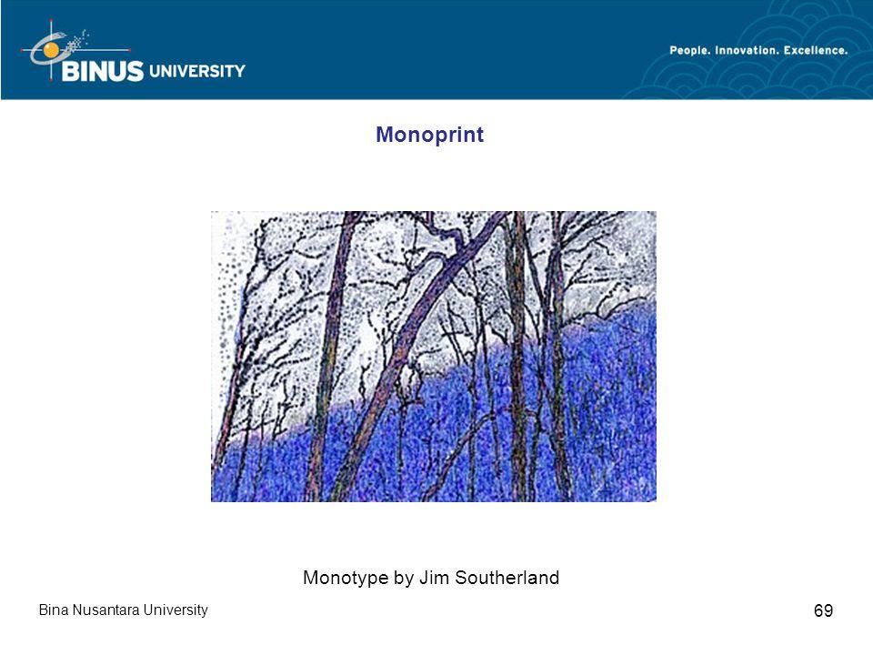 Bina Nusantara University 69 Monotype by Jim Southerland Monoprint
