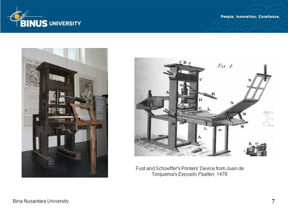 Bina Nusantara University 7 Fust and Schoeffer s Printers Device from Juan de Torquema s Exposito Psalteri, 1476
