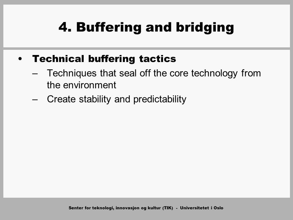 Senter for teknologi, innovasjon og kultur (TIK) - Universitetet i Oslo 4. Buffering and bridging Technical buffering tactics –Techniques that seal of
