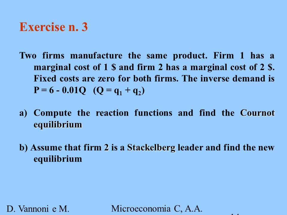 D. Vannoni e M. Piacenza Microeconomia C, A.A. 2007-2008 Esercitazione 4 14 Exercise n.