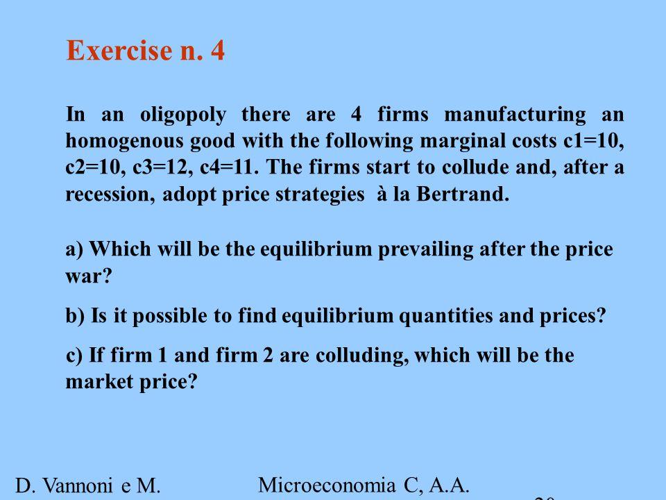 D. Vannoni e M. Piacenza Microeconomia C, A.A. 2007-2008 Esercitazione 4 20 Exercise n.