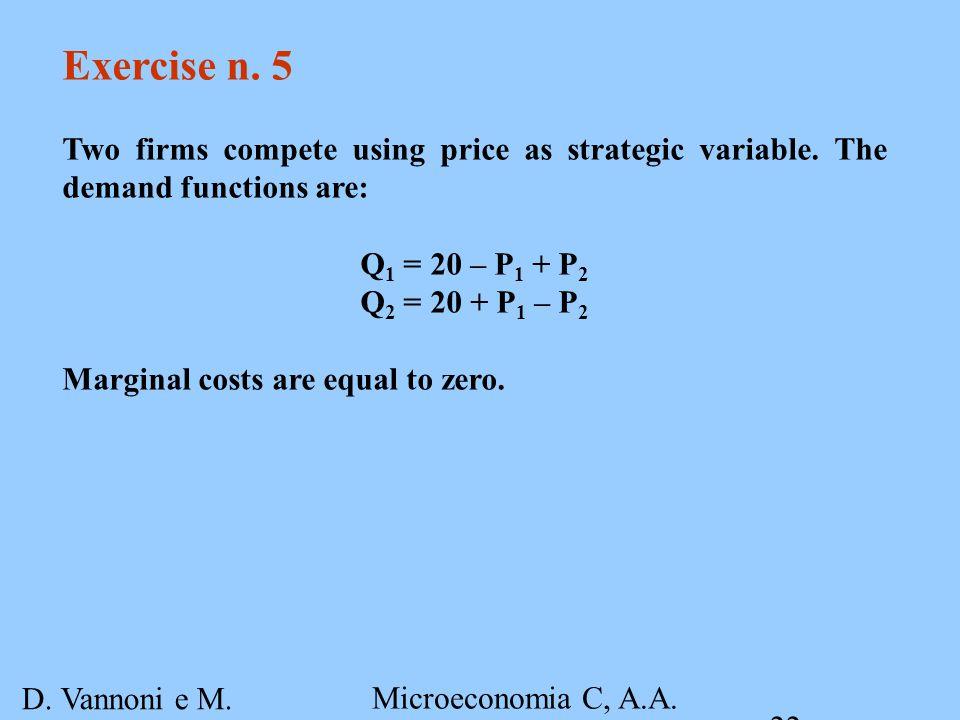 D. Vannoni e M. Piacenza Microeconomia C, A.A. 2007-2008 Esercitazione 4 22 Exercise n.