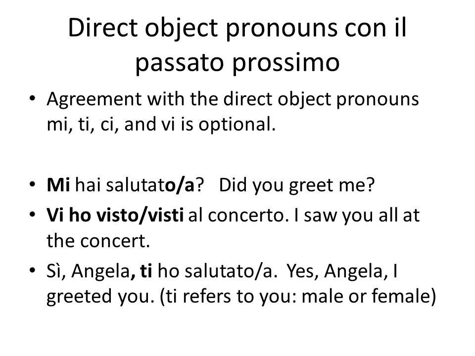 Ne When ne functions like a direct object pronoun, the past participle must agree with the noun that it represents.