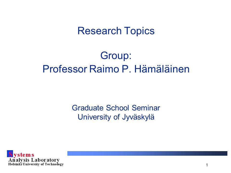 1 Research Topics Group: Professor Raimo P.