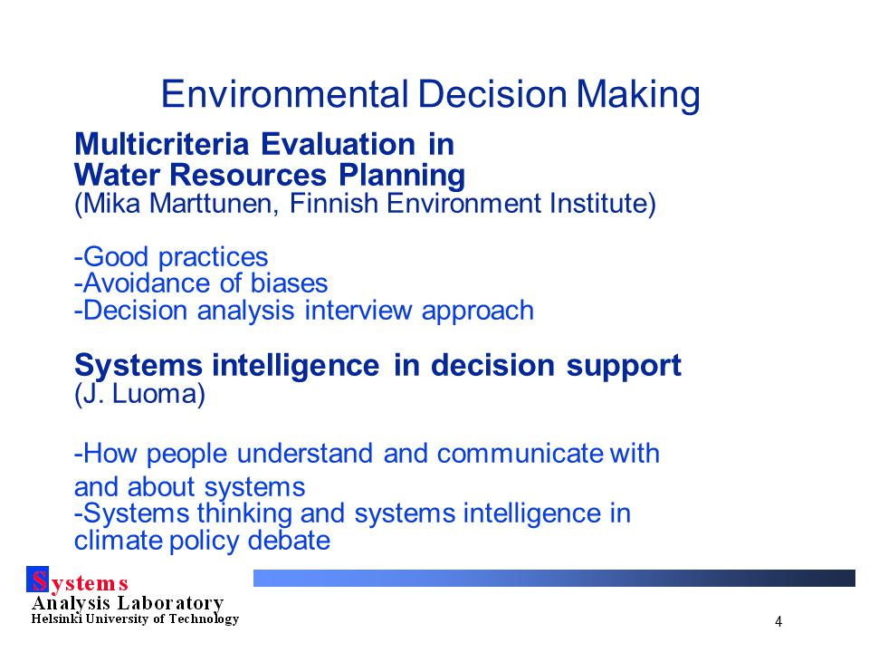 4 Environmental Decision Making Multicriteria Evaluation in Water Resources Planning (Mika Marttunen, Finnish Environment Institute) -Good practices -