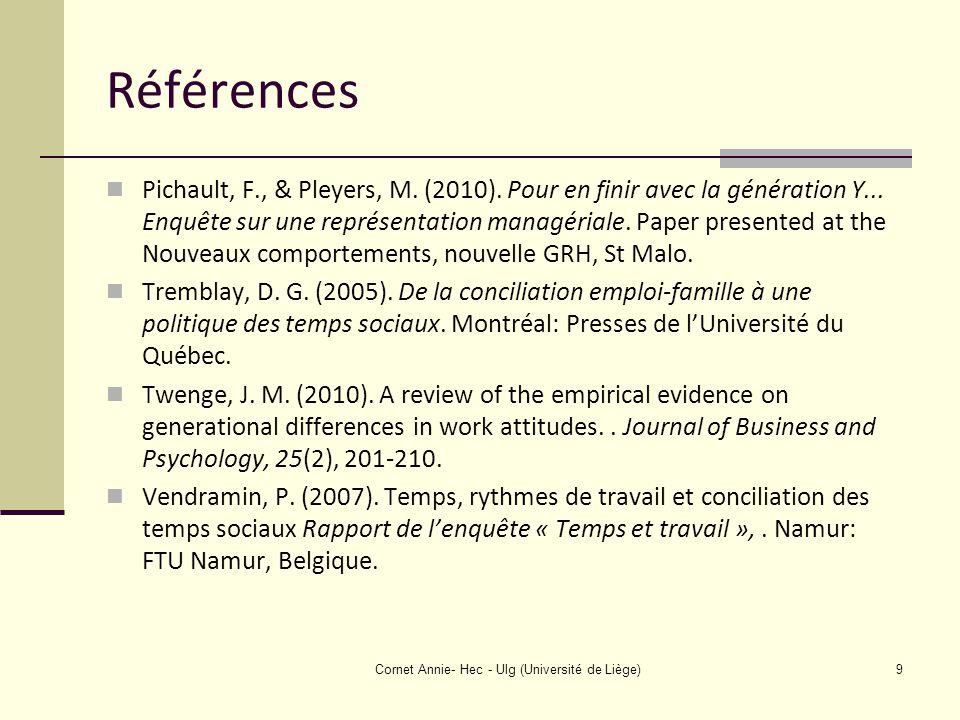 Références Pichault, F., & Pleyers, M. (2010). Pour en finir avec la génération Y...