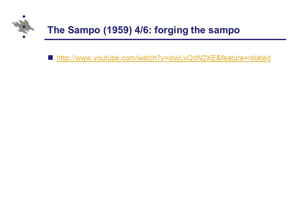 The Sampo (1959) 4/6: forging the sampo http://www.youtube.com/watch?v=iowLvQdN2XE&feature=related