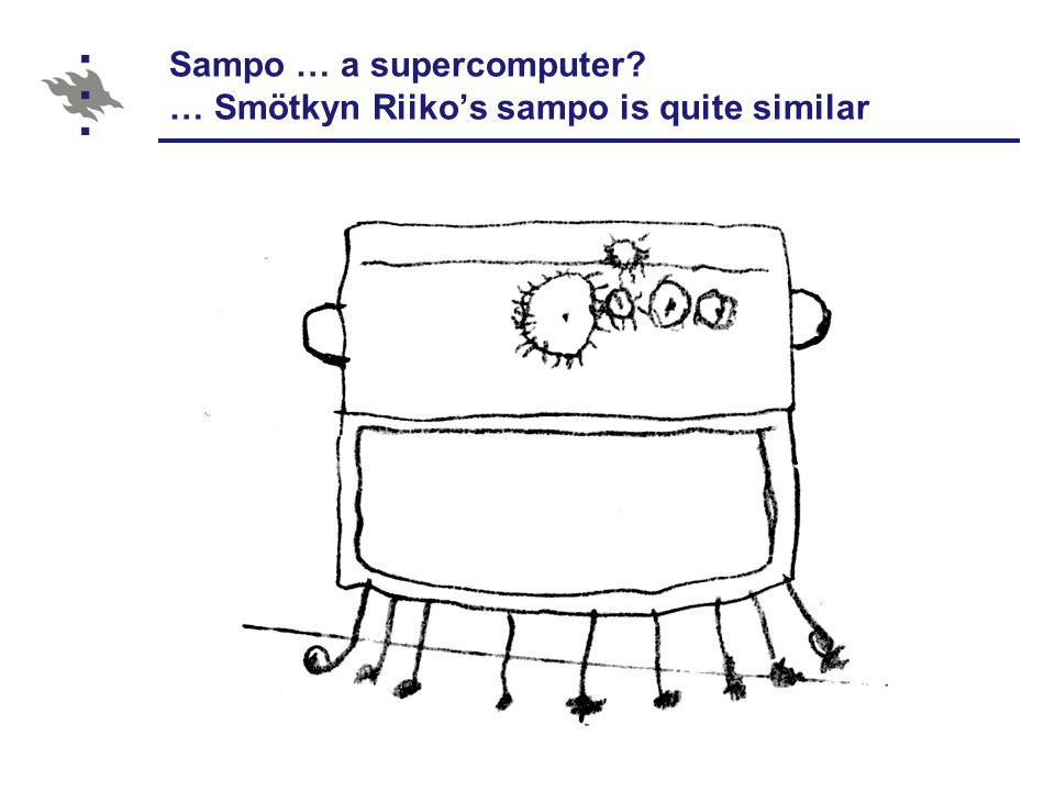 Sampo … a supercomputer? … Smötkyn Riiko's sampo is quite similar