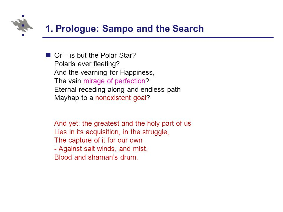 1. Prologue: Sampo and the Search Or – is but the Polar Star.