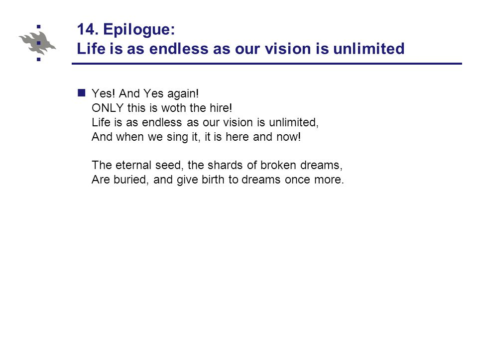 14. Epilogue: Life is as endless as our vision is unlimited Yes.