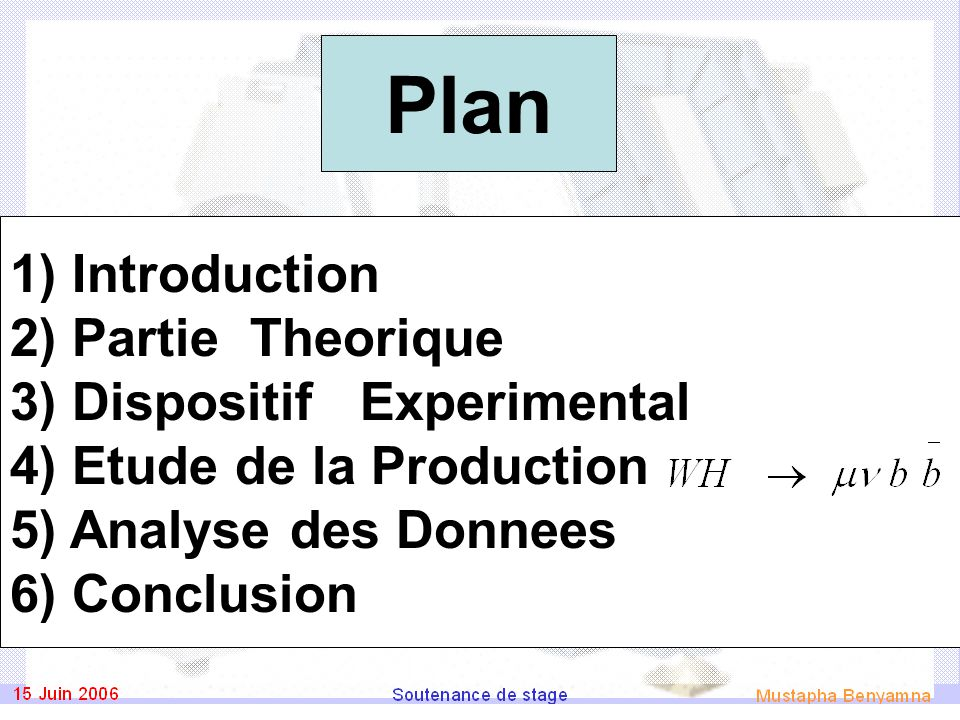 Plan 1) Introduction 2) Partie Theorique 3) Dispositif Experimental 4) Etude de la Production 5) Analyse des Donnees 6) Conclusion