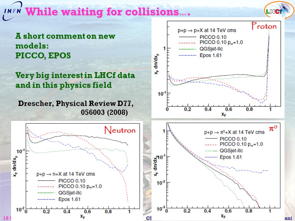 18 Settembre 2008CSN1 – Pisa O. Adriani While waiting for collisions …. Drescher, Physical Review D77, 056003 (2008) 056003 (2008) A short comment on