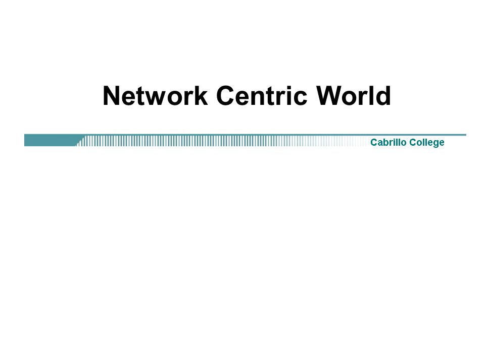 Network Centric World