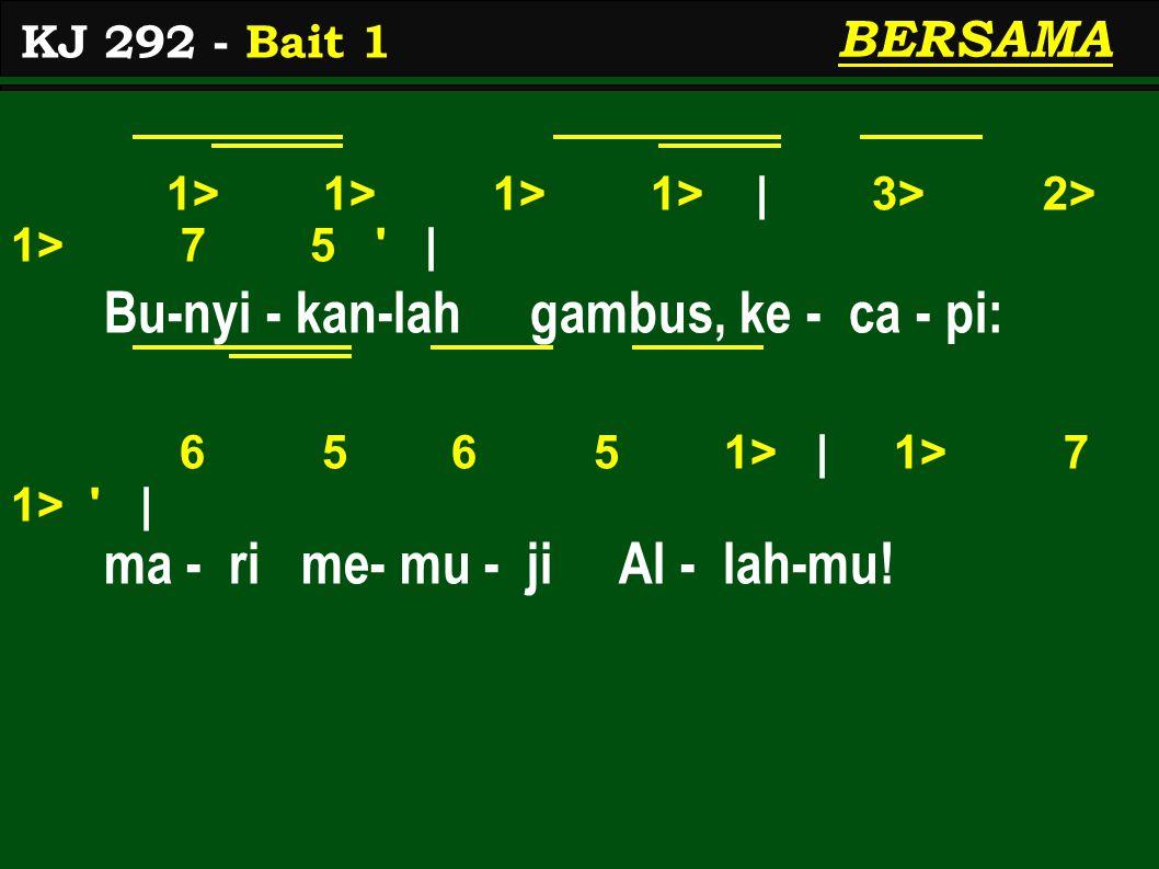 1> 1> 1> 1> | 3> 2> 1> 7 5 | Bu-nyi - kan-lah gambus, ke - ca - pi: 6 5 6 5 1> | 1> 7 1> | ma - ri me- mu - ji Al - lah-mu.