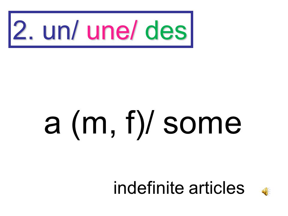 1. le/ la/ les the (m, f, pl) definite articles