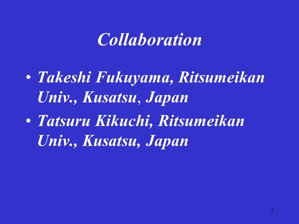 2 Collaboration Takeshi Fukuyama, Ritsumeikan Univ., Kusatsu, Japan Tatsuru Kikuchi, Ritsumeikan Univ., Kusatsu, Japan
