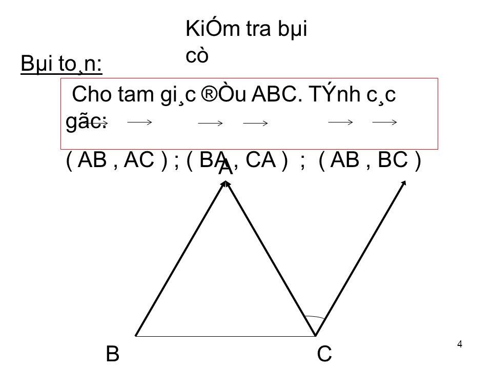 4 Bµi to¸n: Cho tam gi¸c ®Òu ABC.
