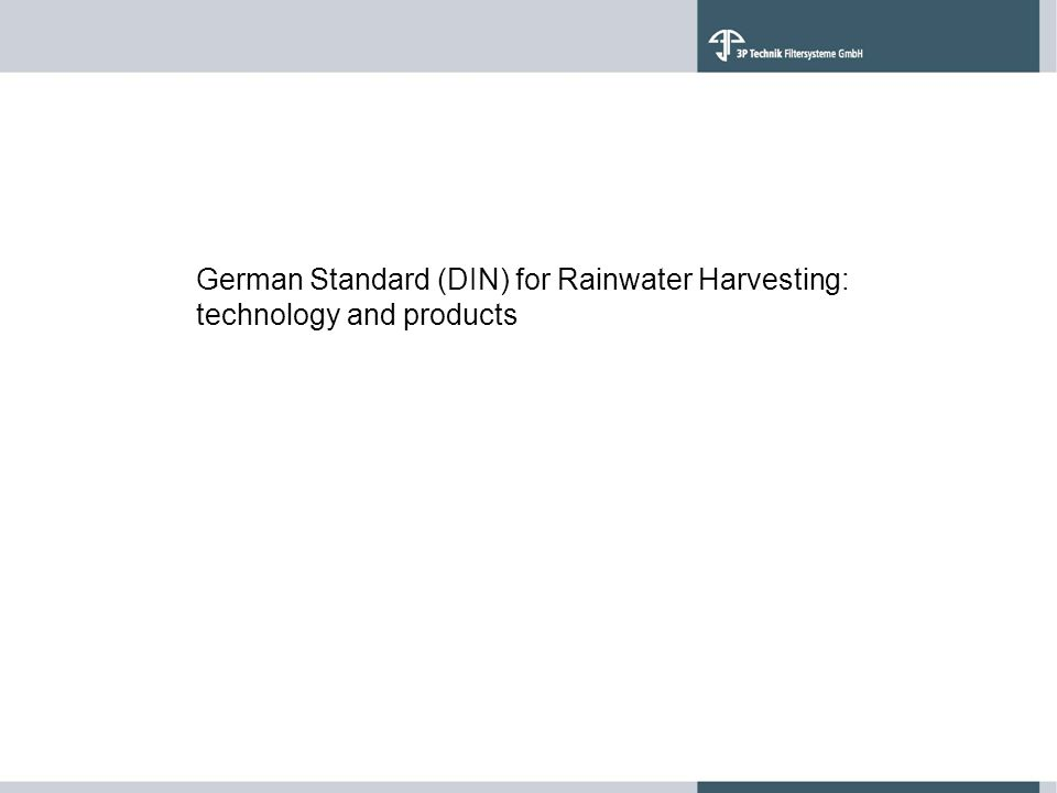 German Standard (DIN) for Rainwater Harvesting: technology and products