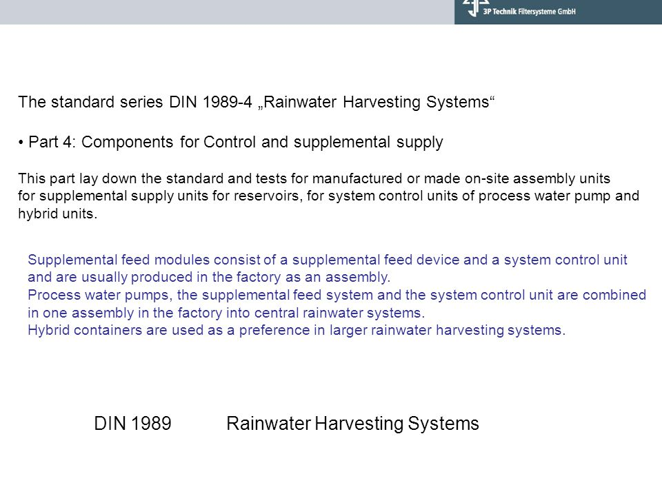 """The standard series DIN 1989-4 """"Rainwater Harvesting Systems"""" Part 4: Components for Control and supplemental supply This part lay down the standard a"""