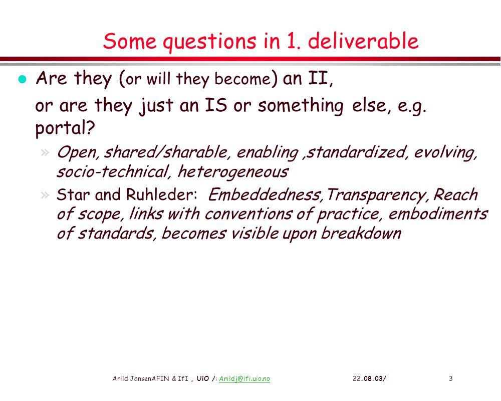 Arild JansenAFIN & IfI, UiO /: Arildj@ifi.uio.no 22.08.03/4Arildj@ifi.uio.no What type of infrastructure are they.