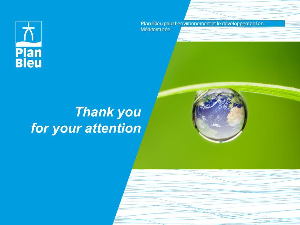 Plan Bleu pour l'environnement et le développement en Méditerranée Thank you for your attention
