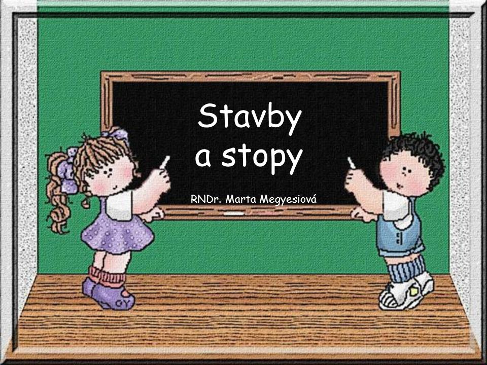 Stavby a stopy RNDr. Marta Megyesiová