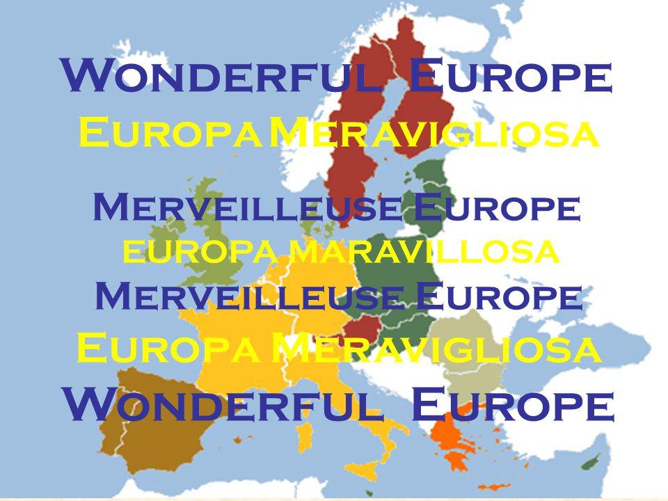 WONDERFUL EUROPE Comenius Lifelong Learning Programme 2007/2009