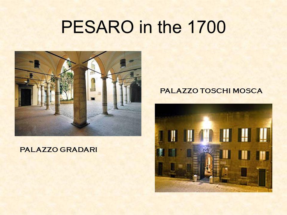 PESARO in the 1700 PALAZZO GRADARI PALAZZO TOSCHI MOSCA