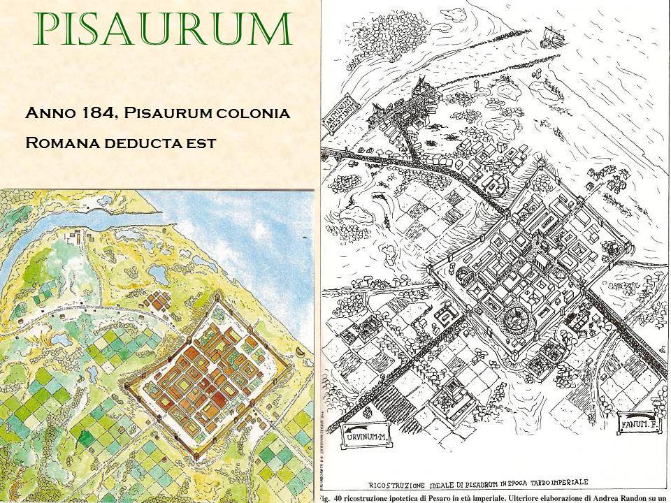 Pisaurum Anno 184, Pisaurum colonia Romana deducta est
