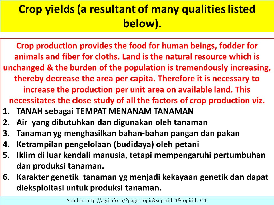 Crop yields (a resultant of many qualities listed below).