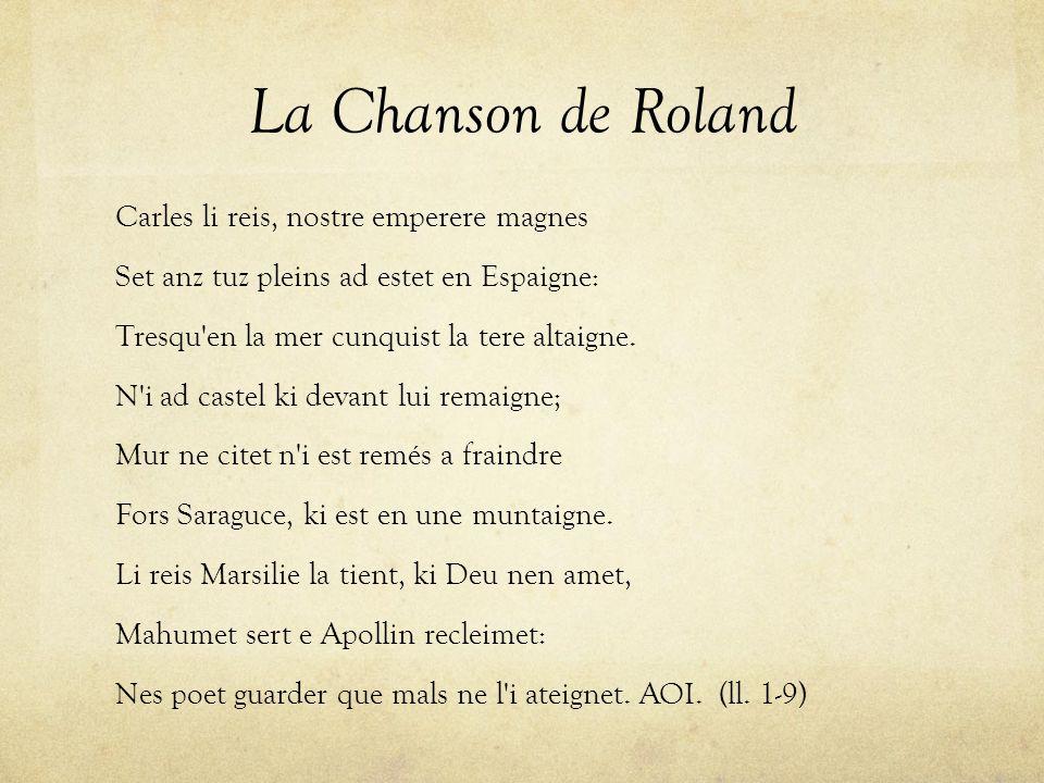 La Chanson de Roland Carles li reis, nostre emperere magnes Set anz tuz pleins ad estet en Espaigne: Tresqu en la mer cunquist la tere altaigne.