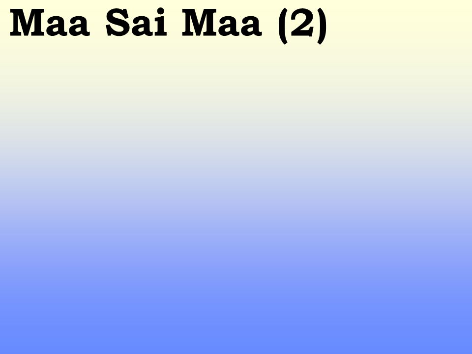 Maa Sai Maa (2)