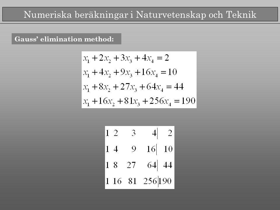 Numeriska beräkningar i Naturvetenskap och Teknik Gauss' elimination method: