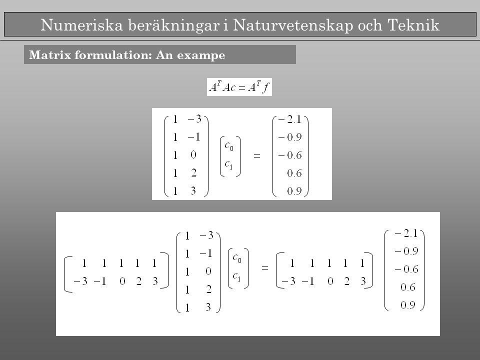 Numeriska beräkningar i Naturvetenskap och Teknik Matrix formulation: An exampe